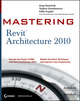Mastering Revit® Architecture 2010 (0470456493) cover image