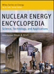 Nuclear Energy Encyclopedia: Science, Technology, and Applications (0470894393) cover image