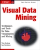 Visual Data Mining: Techniques and Tools for Data Visualization and Mining (0471149993) cover image