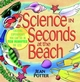 Science in Seconds at the Beach : Exciting Experiments You Can Do in Ten Minutes or Less (0471178993) cover image
