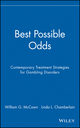 Best Possible Odds: Contemporary Treatment Strategies for Gambling Disorders (0471189693) cover image