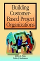 Building Customer-Based Project Organizations (0471385093) cover image