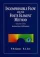 Incompressible Flow and the Finite Element Method, Volume 1, Advection-Diffusion and Isothermal Laminar Flow (0471492493) cover image