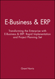 E-Business & ERP: Transforming the Enterprise with E-Business & ERP: Rapid Implenentation and Project Planning Set (0471740993) cover image
