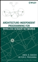Architecture-Independent Programming for Wireless Sensor Networks (0471778893) cover image