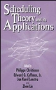 Scheduling Theory and Its Applications (0471940593) cover image