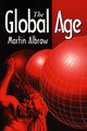 The Global Age: State and Society Beyond Modernity (0745611893) cover image