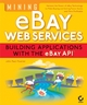 Mining eBay Web Services: Building Applications with the eBay API (0782143393) cover image