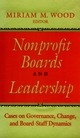 Nonprofit Boards and Leadership: Cases on Governance, Change, and Board-Staff Dynamics (0787901393) cover image
