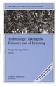 Technology: Taking the Distance out of Learning: New Directions for Teaching and Learning, Number 94 (0787969893) cover image