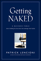 Getting Naked: A Business Fable About Shedding The Three Fears That Sabotage Client Loyalty (0787976393) cover image