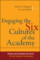 Engaging the Six Cultures of the Academy : Revised and Expanded Edition of The Four Cultures of the Academy  (0787995193) cover image