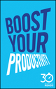 Boost Your Productivity: 30 Minute Reads: A Shortcut to Getting Things Done and Getting Your Life Sorted  (0857085093) cover image