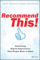 Recommend This!: Delivering Digital Experiences that People Want to Share (1118836693) cover image
