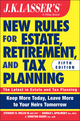 JK Lasser's New Rules for Estate, Retirement, and Tax Planning, + Website, 5th Edition (1118929993) cover image