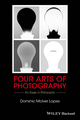 Four Arts of Photography: An Essay in Philosophy (1119053293) cover image