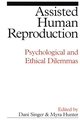 Assisted Human Reproduction: Psychological and Ethical Dilemmas (1861563493) cover image