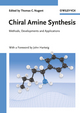 Chiral Amine Synthesis: Methods, Developments and Applications (3527325093) cover image