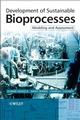 Development of Sustainable Bioprocesses: Modeling and Assessment (0470015594) cover image