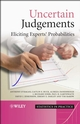 Uncertain Judgements: Eliciting Experts' Probabilities (0470029994) cover image