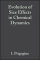 Evolution of Size Effects in Chemical Dynamics, Part 1, Volume 70 (0470141794) cover image