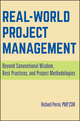 Real World Project Management: Beyond Conventional Wisdom, Best Practices and Project Methodologies (0470170794) cover image