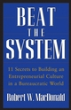 Beat The System: 11 Secrets to Building an Entrepreneurial Culture in a Bureaucratic World (0470175494) cover image