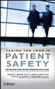 Taking the Lead in Patient Safety: How Healthcare Leaders Influence Behavior and Create Culture (0470225394) cover image