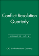 Conflict Resolution Quarterly, Volume 25, Number 4, Summer 2008 (0470390794) cover image