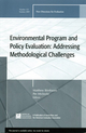 Environmental Program and Policy Evaluation: Addressing Methodological Challenges: New Directions for Evalution, Number 122 (0470521694) cover image