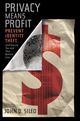 Privacy Means Profit: Prevent Identity Theft and Secure You and Your Bottom Line (0470583894) cover image