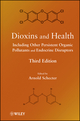 Dioxins and Health: Including Other Persistent Organic Pollutants and Endocrine Disruptors, 3rd Edition (0470605294) cover image