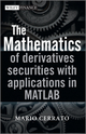 The Mathematics of Derivatives Securities with Applications in MATLAB (0470683694) cover image