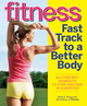 Fitness Fast Track to a Better Body: All-Time Best Workouts to Tone and Trim in 15 Minutes (0470903694) cover image