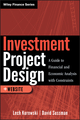 Investment Project Design: A Guide to Financial and Economic Analysis with Constraints (0470913894) cover image