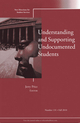 Understanding and Supporting Undocumented Students: New Directions for Student Services, Number 131 (0470922494) cover image