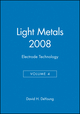 Light Metals 2008, Volume 4, Electrode Technology (0470943394) cover image