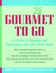 Gourmet to Go: A Guide to Opening and Operating a Specialty Food Store (0471139394) cover image