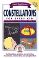 Janice VanCleave's Constellations for Every Kid: Easy Activities that Make Learning Science Fun (0471159794) cover image