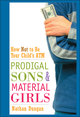 Prodigal Sons and Material Girls: How Not to Be Your Child's ATM (0471250694) cover image