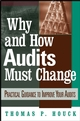 Why and How Audits Must Change: Practical Guidance to Improve Your Audits  (0471444294) cover image