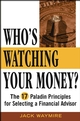 Who's Watching Your Money?: The 17 Paladin Principles for Selecting a Financial Advisor (0471476994) cover image