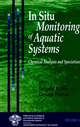 In Situ Monitoring of Aquatic Systems: Chemical Analysis and Speciation (0471489794) cover image