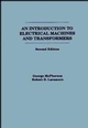 An Introduction to Electrical Machines and Transformers, 2nd Edition (0471635294) cover image