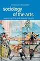 Sociology of the Arts: Exploring Fine and Popular Forms (0631230394) cover image