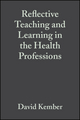 Reflective Teaching and Learning in the Health Professions: Action Research in Professional Education (0632057394) cover image