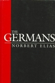 The Germans: Power Struggles and the Development of Habitus in the Nineteenth and Twentieth Centuries (0745620094) cover image