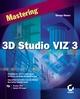 Mastering�3D Studio VIZ�3 (0782153194) cover image