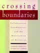 Crossing Boundaries: Collaboration, Coordination, and the Redefinition of Resources (0787910694) cover image