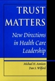 Trust Matters: New Directions in Health Care Leadership (0787943894) cover image